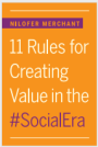 11 Rules for Creating Value in the Social Era – NiloferMerchant