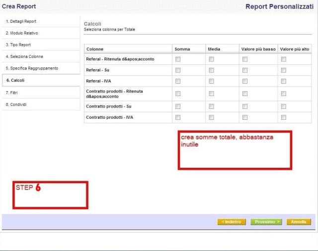 Step-6 È possibile selezionare i calcoli per i campi di numeri interi a disposizione di tutti i moduli selezionati per creare report. Siamo in grado di selezionare i calcoli come SUM, valori di AVG, MIN e MAX attraverso i record selezionati.